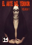 Faby Crystall, E. N. Andrade, JC King, Brian Agustín González Donnefar Skedar, - El Arte del Terror - Volumen 1 [eKönyv: epub,  mobi]