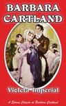 Barbara Cartland - A Violeta Imperial [eKönyv: epub, mobi]