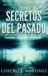 Martinez Checko E. - Secretos del Pasado [eKönyv: epub,  mobi]