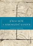 JÓKAI MÓR - A háromszínű kandúr - Válogatott elbeszélések [eKönyv: epub,  mobi]