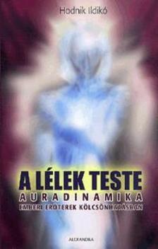Hodnik Ildikó - A lélek teste - Auradinamika