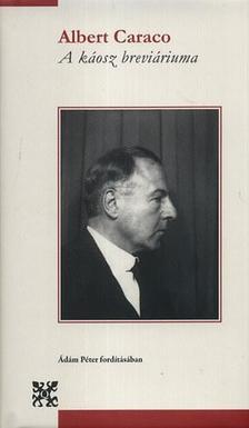 Caraco, Albert - A káosz breviáriuma