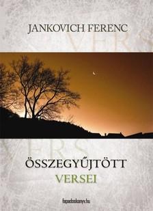 Jankovich Ferenc - Összegyűjtött versek [eKönyv: epub, mobi]