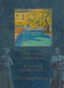 Dr. Soós Péter - Szent Lukács gyógyfürdő - St. Lukács Thermal baths - St.-Lukas-Heilbad [antikvár]