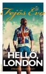 Fejős Éva - Helló, London [eKönyv: epub, mobi]<!--span style='font-size:10px;'>(G)</span-->