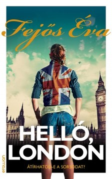 Fejős Éva - Helló, London [eKönyv: epub, mobi]