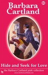 Barbara Cartland - Hide and Seek For Love [eKönyv: epub, mobi]