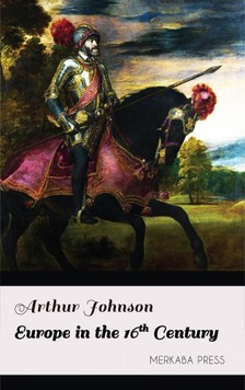 Johnson Arthur - Europe in the 16th Century [eKönyv: epub, mobi]