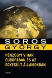 Soros György - Pénzügyi vihar Európában és az Egyesült Államokban