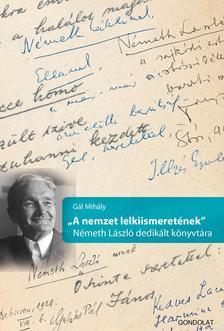 Gál Mihály (szerk.) - ,,A nemzet lelkiismeretének