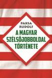 Paksa Rudolf - A magyar szélsőjobboldal története [eKönyv: epub,  mobi]