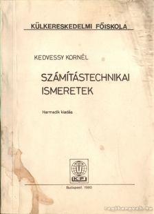 Kedvessy Kornél - Számítástechnikai ismeretek [antikvár]