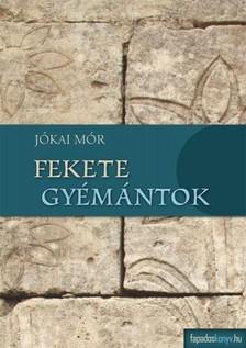 JÓKAI MÓR - Fekete gyémántok [eKönyv: epub, mobi]