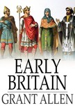 Allen Grant - Early Britain [eKönyv: epub,  mobi]