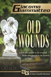 Giacomo Giammatteo - Old Wounds - A Gino Cataldi Mystery [eKönyv: epub,  mobi]