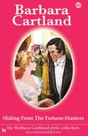 Barbara Cartland - Hiding from the Fortune-Hunters [eKönyv: epub,  mobi]