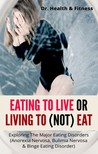 Fitness Dr. Health & - Eating To Live Or Living To (Not) Eat [eKönyv: epub,  mobi]