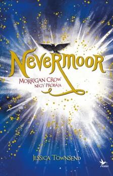 Townsend, Jessica - Nevermoor 1. - Morrigan Crow négy próbája [eKönyv: epub, mobi]