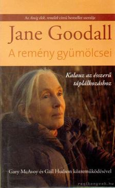 Jane Goodall - A remény gyümölcsei [antikvár]
