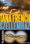 Tana French - Szellemház #
