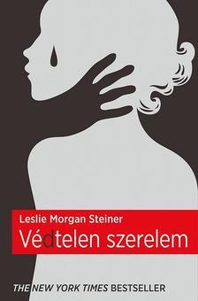 Leslie Morgan Steiner - Védtelen szerelem