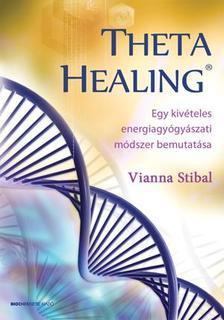 Vianna Stibal - ThetaHealing - Átdolgozott kiadás