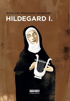 Anne Lise Marstrand-Jorgensen - Hildegard I. kötet