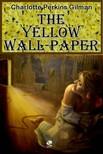 Perkins Gilman, Charlotte - The Yellow Wallpaper [eKönyv: epub, mobi]