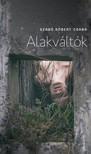 Szabó Róbert Csaba - Alakváltók [eKönyv: epub, mobi]<!--span style='font-size:10px;'>(G)</span-->