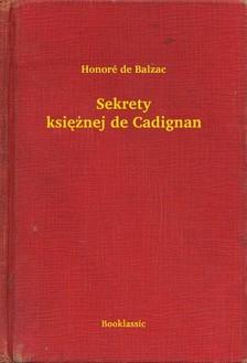 Honoré de Balzac - Sekrety ksiê¿nej de Cadignan [eKönyv: epub, mobi]