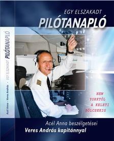 Acél Anna - Egy elszakadt pilótanapló - New Yorktól a keleti bölcsekig