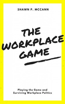 McCann Shawn P. - The Workplace Game [eKönyv: epub, mobi]