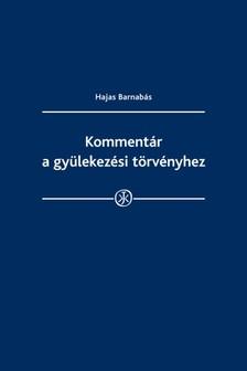 Hajas Barnabás - Kommentár a gyülekezési törvényhez [eKönyv: epub, mobi]
