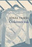 Jónás Tamás - Önkéntes vak<!--span style='font-size:10px;'>(G)</span-->