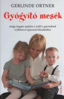 Gerlinde Ortner - Gyógyító mesék