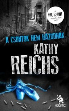 Kathy Reichs - A csontok nem hazudnak [eKönyv: epub, mobi]