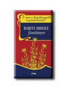 Babits Mihály - S van-e hatalmasabb a gondolatnál? - Babits Mihály füvesköny