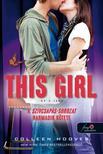 Colleen Hoover - This Girl - Ez a lány (Szívcsapás 3.) - PUHA BORÍTÓS