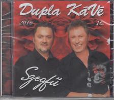 - DUPLA KÁVÉ 16. CD SZEGFŰ