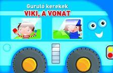 - Guruló kerekek Viki a vonat