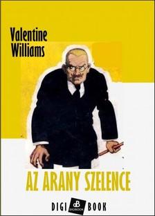 Valentine Williams - Az arany szelence [eKönyv: epub, mobi]