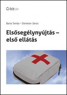 BARTA TAMÁS - DEMETER JÁNOS - ELSŐSEGÉLYNYÚJTÁS - ELSŐ ELLÁTÁS