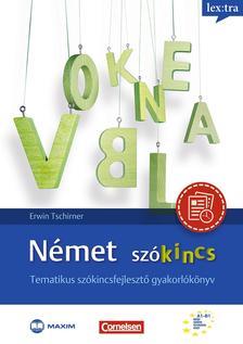 Erwin Tschirner, Sóti Ildikó - Német szókincs - Tematikus szókincsfejlesztő gyakorlókönyv