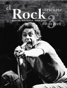 Jávorszky Béla Szilárd - A ROCK TÖRTÉNETE - 80-AS ÉVEK