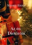 Nádasi Krisz - Az én Diótörőm - romantikus,  humoros karácsonyi regény [eKönyv: epub,  mobi]