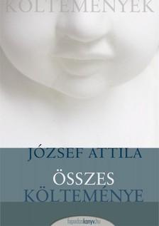 JÓZSEF ATTILA - József Attila összes költeménye [eKönyv: epub, mobi]