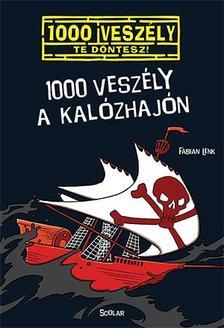 Fabian Lenk - 1000 veszély a kalózhajón