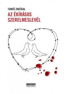 Tomas Zmeskal - Az ékírásos szerelmeslevél [eKönyv: pdf, epub, mobi]