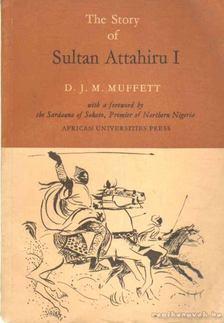Muffett, D. J. M. - The Story of Sultan Attahiru I [antikvár]