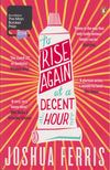 FERRIS, JOSHUA - To Rise Again at a Decent Hour [antikvár]